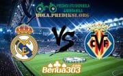 Prediksi Skor Real Madrid Vs Villarreal 5 Mei 2019