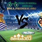 Prediksi Skor Real Sociedad Vs Villarreal 26 April 2019