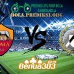 Prediksi Skor Roma Vs Udinese 13 April 2019
