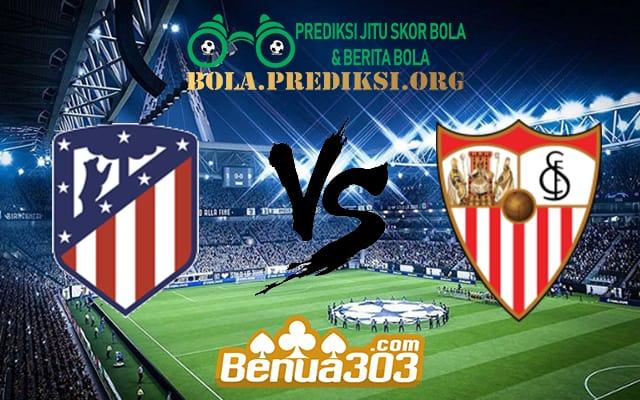 Prediksi Skor Atletico Madrid Vs Sevilla 12 Mei 2019