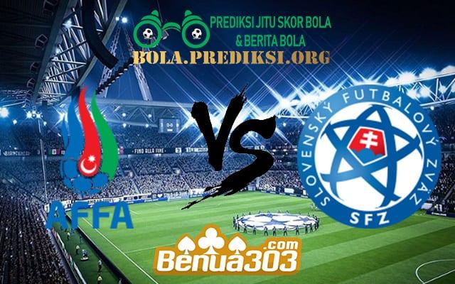 Prediksi Skor Azerbaijan Vs Slovakia 11 Juni 2019