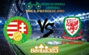 Prediksi Skor Hungary Vs Wales 12 Juni 2019