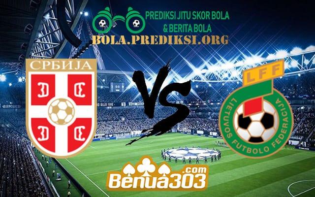 Prediksi Skor Serbia Vs Lithuania 11 Juni 2019