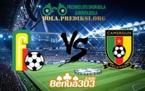 Prediksi Skor Benin Vs Kamerun 2 Juli 2019