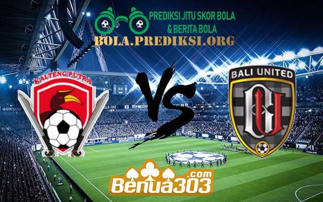 Prediksi Skor Kalteng Putra Vs Bali United 26 Juni 2019
