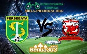Prediksi Skor Persebaya Surabaya Vs Madura United 19 Juni 2019