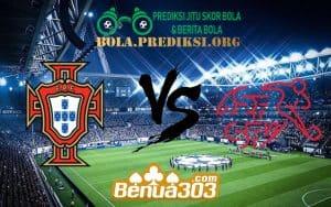 Prediksi Skor Portugal Vs Swiss 6 Juni 2019