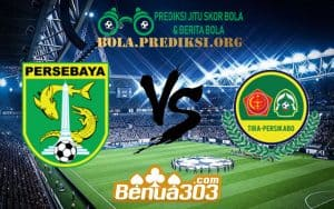 Prediksi Skor Persebaya Surabaya Vs Tira Persikabo 22 Juli 2019