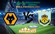 Prediksi Skor Wolverhampton Wanderers Vs Burnley FC 25 Agustus 2019