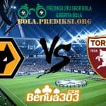 Prediksi Skor Wolverhampton Wanderers Vs Torino 30 Agustus 2019