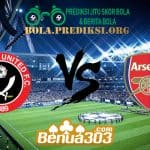 Prediksi Skor Sheffield United Vs Arsenal FC 22 Oktober 2019