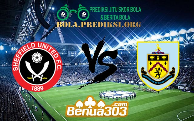 Prediksi Skor Sheffield United Vs Burnley FC 2 November 2019