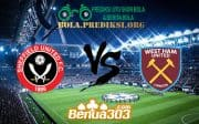Prediksi Skor Sheffield United Vs West Ham United 11 Januari 2020